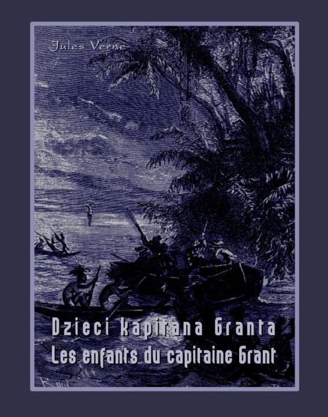 Dzieci kapitana Granta. Les enfants du capitaine Grant