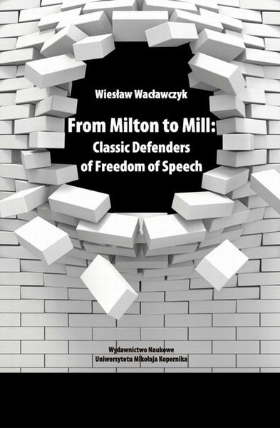 From Milton to Mill: Classic Defenders of Freedom of Speech