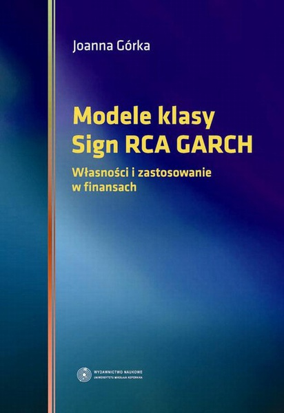 Modele klasy Sign RCA GARCH. Własności i zastosowanie w finansach