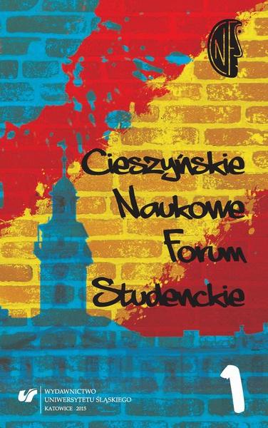Cieszyńskie Naukowe Forum Studenckie. T. 1: Między teorią a praktyką