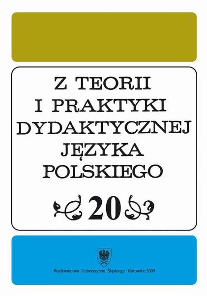 """""""Z Teorii i Praktyki Dydaktycznej Języka Polskiego"""". T. 20"""