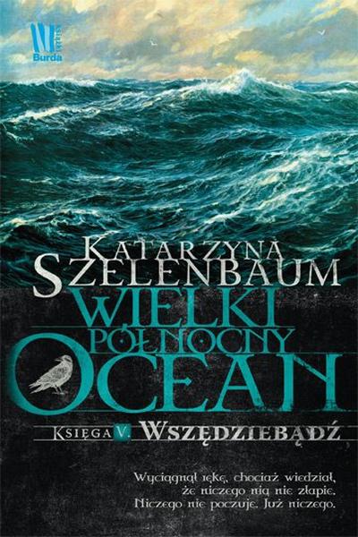 Wielki Północny Ocean. Księga 5. Wszędziebądź