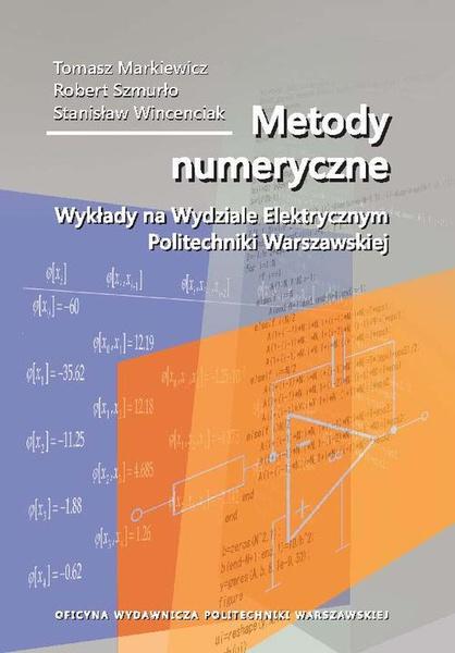 Metody numeryczne. Wykłady na Wydziale Elektrycznym Politechniki Warszawskiej