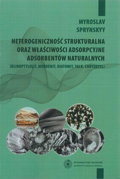 Heterogeniczność strukturalna oraz właściwości adsorpcyjne adsorbentów naturalnych (klinoptynolit, mordenit, diatomit, talk, chryzotyl)