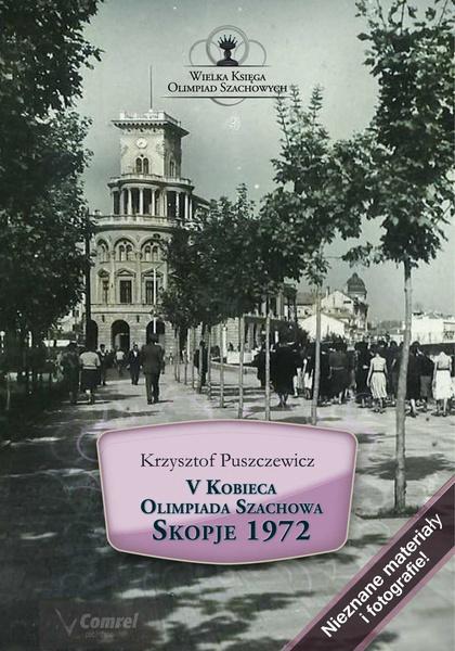 V Kobieca Olimpiada Szachowa. Skopje 1972