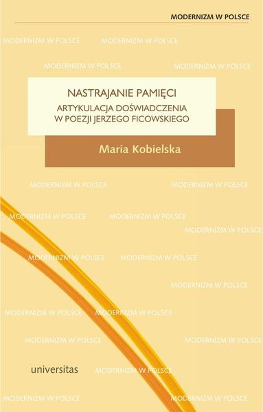 Nastrajanie pamięci. Artykulacja doświadczenia w poezji Jerzego Ficowskiego