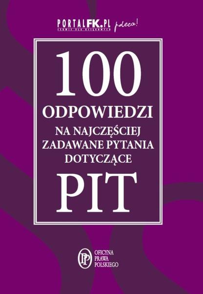 100 odpowiedzi na najczęściej zadawane pytania dotyczące PIT