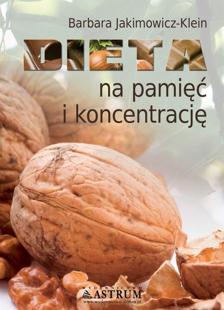 Dieta na pamięć i koncentrację - Barbara Jakimowicz-Klein