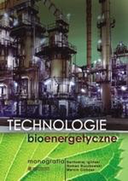 Technologie bioenergetyczne. Monografia