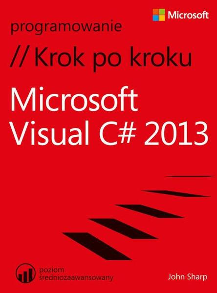 Microsoft Visual C# 2013 Krok po kroku