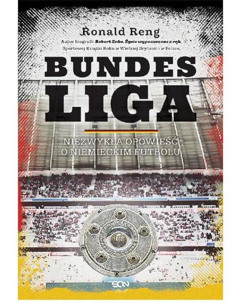 Bundesliga . Niezwykła opowieść o niemieckim futbolu