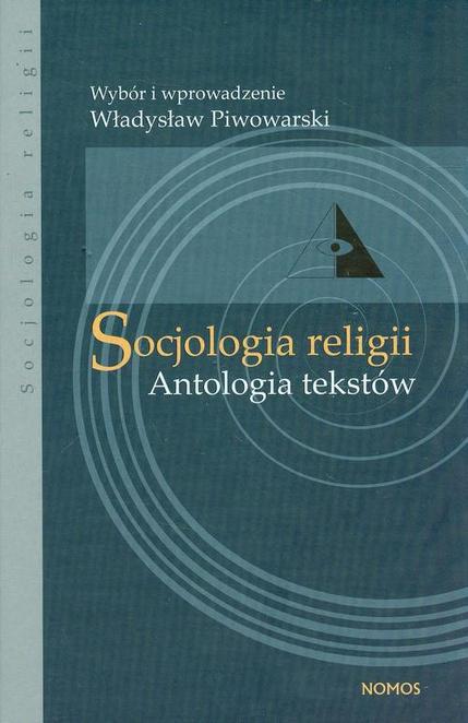 Socjologia religii Antologia tekstów - Władysław Piwowarski