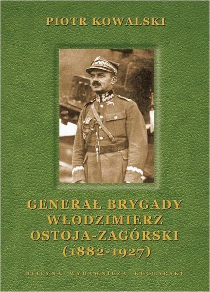 Generał brygady Włodzimierz Ostoja-Zagórski (1882-1927)