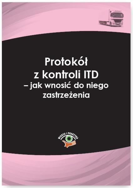 Protokół z kontroli ITD – jak wnosić do niego zastrzeżenia