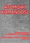 ebook Atomowi komandosi - Jarosław Rybak