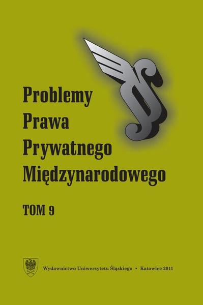 """""""Problemy Prawa Prywatnego Międzynarodowego"""". T. 9"""
