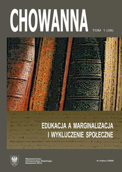 """""""Chowanna"""" 2012. R. 55 (68). T. 1 (38): Edukacja a marginalizacja i wykluczenie społeczne"""
