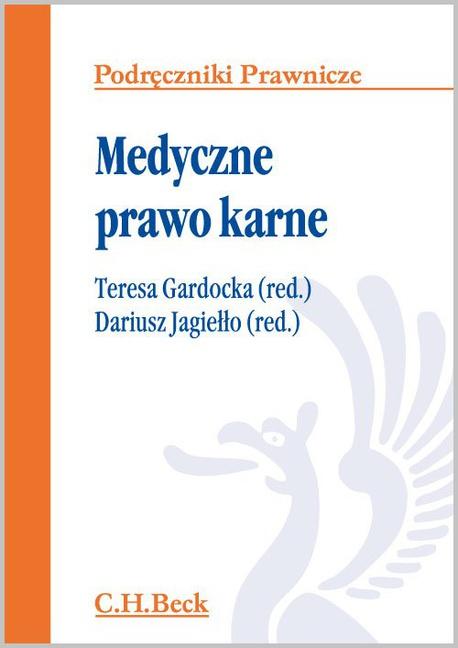 Medyczne prawo karne - Teresa Gardocka,Dariusz Jagiełło