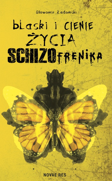 Blaski i cienie życia schizofrenika