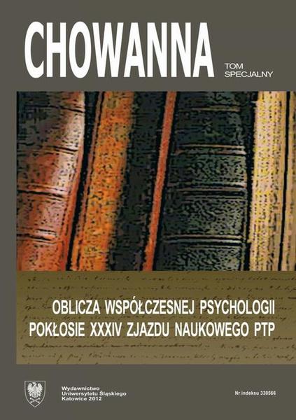 """""""Chowanna"""" 2012. Tom specjalny: Oblicza współczesnej psychologii. Pokłosie XXXIV Zjazdu Naukowego PTP"""