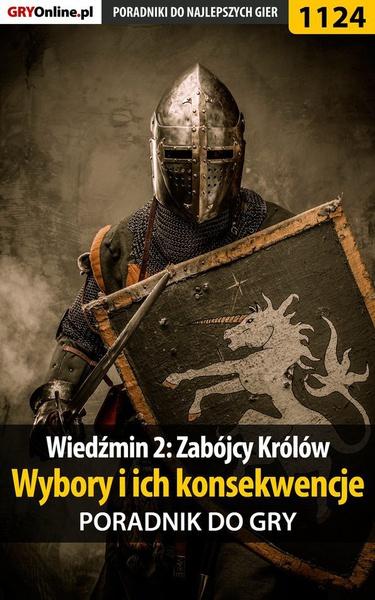 Wiedźmin 2: Zabójcy Królów - wybory i ich konsekwencje - poradnik do gry