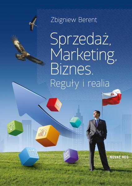 Sprzedaż, marketing, biznes. Reguły i realia