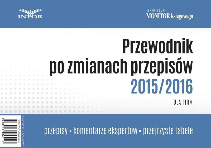Przewodnik po zmianach przepisów 2015/2016 dla firm