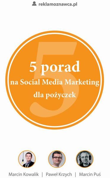 5 porad na Social Media Marketing dla pożyczek