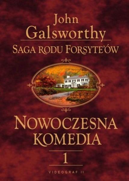 Saga rodu Forsyte'ów. Nowoczesna Komedia. t.1