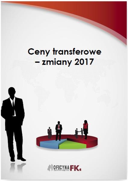 Ceny transferowe – zmiany 2017