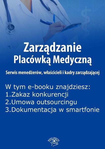 Zarządzanie Placówką Medyczną. Serwis menedżerów, właścicieli i kadry zarządzającej, wydanie luty 2016 r.