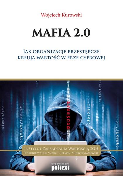 Mafia 2.0 .Jak organizacje przestępcze kreują wartość w erze cyfrowej.