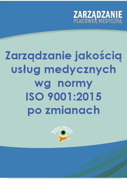 Zarządzanie jakością usług medycznych wg normy ISO 001:2015 po zmianach