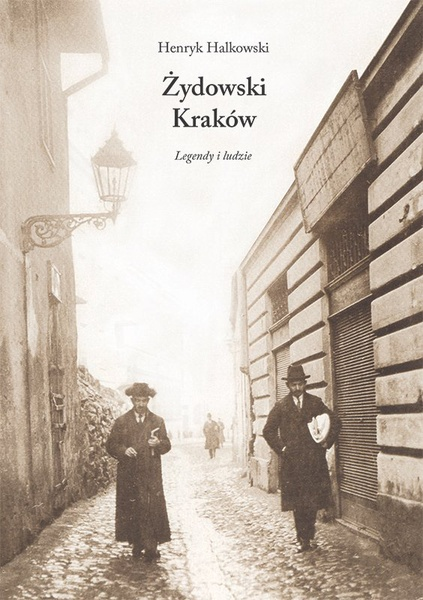 Żydowski Kraków. Legendy i ludzie