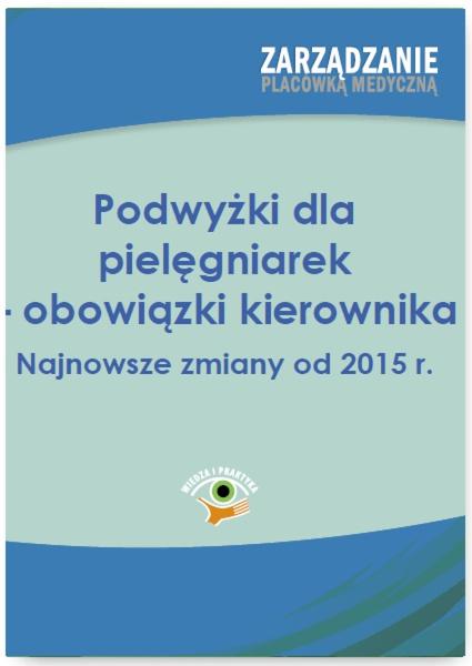 Podwyżki dla pielęgniarek - obowiązki kierownika. Najnowsze zmiany od 2015 r.