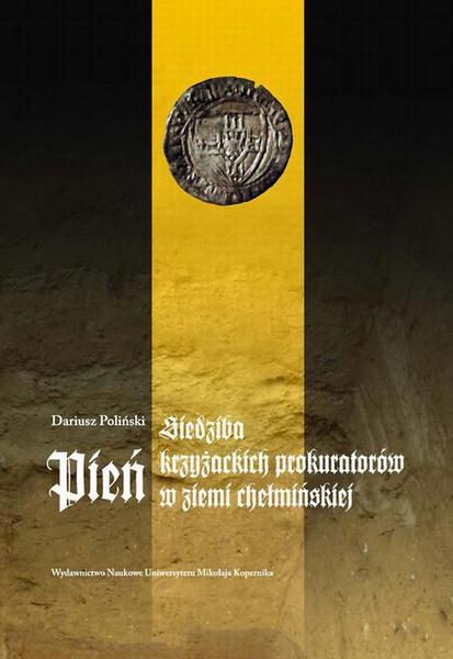 Pień. Siedziba krzyżackich prokuratorów w ziemi chełmińskiej