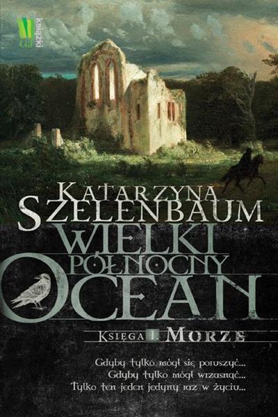 Wielki Północny Ocean. Księga 1. Morze
