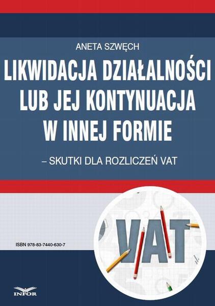 Likwidacja działalności lub jej kontynuacja w innej formie - skutki dla rozliczeń VAT