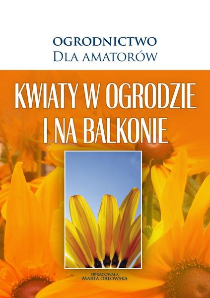 Kwiaty w Ogrodzie i na Balkonie