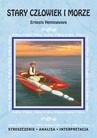 ebook Stary człowiek i morze Ernesta Hemingwaya. Streszczenie, analiza, interpretacja - Opracowanie zbiorowe