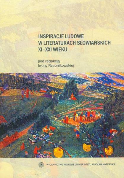 Inspiracje ludowe w literaturach słowiańskich XI-XXI wieku