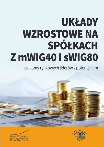 Układy wzrostowe na spółkach z mWIG40 i sWIG80