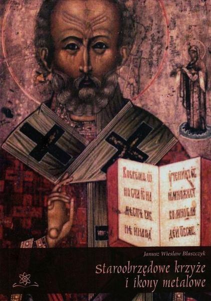 Staroobrzędowe krzyże i ikony metalowe