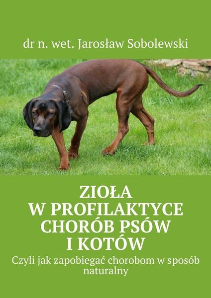 Zioła wprofilaktyce chorób psów ikotów