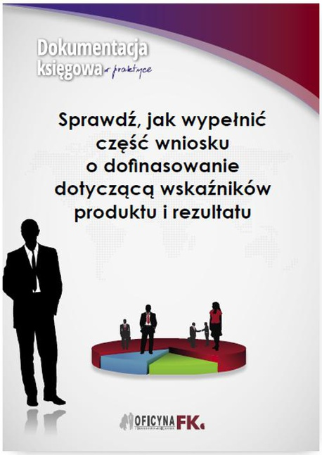 Sprawdź, jak wypełnić część wniosku o dofinasowanie dotyczącą wskaźników produktu i rezultatu - Katarzyna Trzpioła