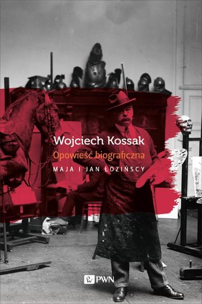 Wojciech Kossak. Opowieść biograficzna