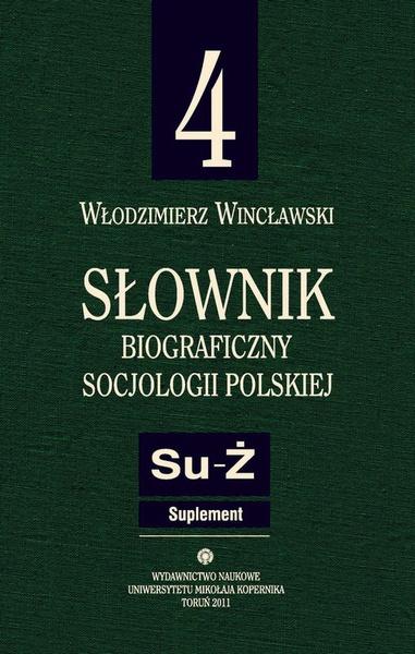 Słownik biograficzny socjologii polskiej t.4