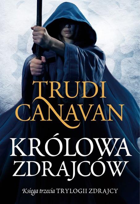 Królowa zdrajców. Księga III Trylogii zdrajcy - Trudi Canavan