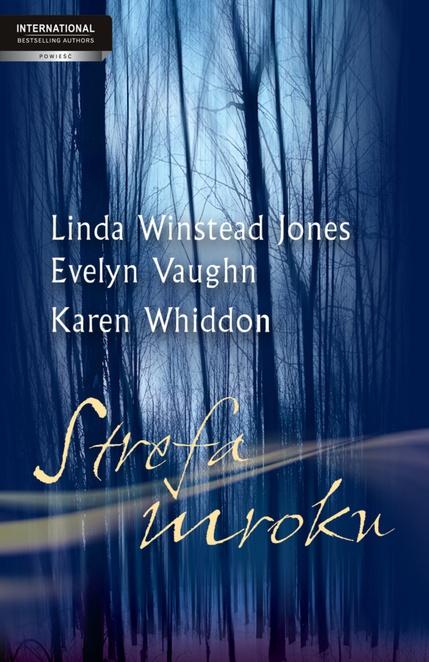 Strefa mroku - Linda Winstead Jones,Evelyn Vaughn,Karen Whiddon