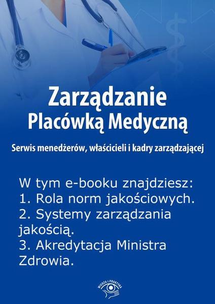 Zarządzanie Placówką Medyczną. Serwis menedżerów, właścicieli i kadry zarządzającej, wydanie specjalne luty-kwiecień 2014 r.